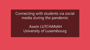 Connecting with students via Social Media during the pandemic - Aswin Lutchanah, Social Media Manager of the University of Luxembourg